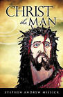 Christ the Man by Stephen Andrew Missick (Paperback / softback, 2010)