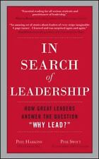 """In Search of Leadership: How Great Leaders Answer the Question """"Why Lead?"""""""