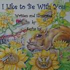 I Like to Be with You by Seyha In (Hardback, 2016)