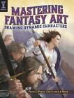 Mastering Fantasy Art - Drawing Dynamic Characters: Create Great People, Poses and Creatures Using Photo References by John Stanko (Paperback, 2014)