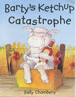 Barty's Ketchup Catastrophe by Sally Chambers (Paperback, 1999)