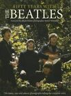 Fifty Years with The Beatles by Tim Hill (Hardback, 2014)