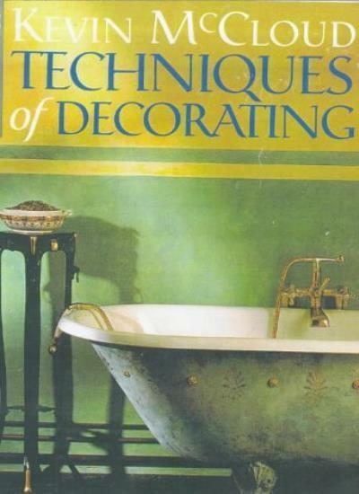 Techniques of Decorating (DK Living) By Kevin McCloud