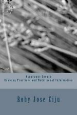 Asparagus Spears Growing Practices and Nutritional Information by Roby Ciju...
