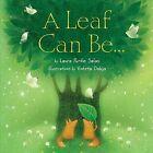 A Leaf Can Be... by Laura Purdie Salas (Hardback, 2012)