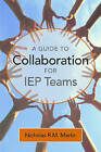 A Guide to Collaboration for IEP Teams by Nicholas R.M. Martin (Paperback, 2004)