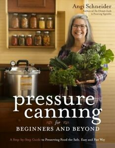 Pressure Canning for Beginners A Step-by-Step Guide to Preservi... 9781645673408