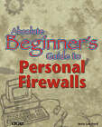 Absolute Beginner's Guide to Personal Firewalls: Protecting Your Home PC from Hackers by Jerry Lee Ford (Paperback, 2001)