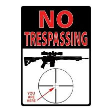 """""""No Trespassing, You Are Here"""" Metal Sign"""