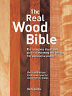The Real Wood Bible: The Complete Illustrated Guide to Choosing and Using 100 Decorative Woods by Nick Gibbs (Paperback, 2016)