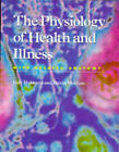 The Physiology of Health and Illness by Nelson Thornes Ltd (Paperback, 1997)