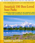America's 100 Best-Loved State Parks: A Complete Guide to Some of the Country's Most Scenic and Affordable Outdoor Vacations by Robert Rafferty (Paperback / softback, 2000)