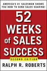52 Weeks of Sales Success: America's Number One Salesman Shows You How to Send Sales Soaring by Ralph R. Roberts (Paperback, 2009)