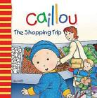 Caillou: The Shopping Trip by Nicole Nadeau (Paperback, 2010)