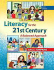 Literacy for the 21st Century: A Balanced Approach by Gail E. Tompkins (Paperback, 2013)