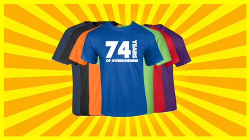 74th Birthday T Shirt Happy Birthday T-Shirt Funny 74 Years Old Tee 7 COLORS