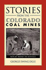 Stories from the Colorado Coal Mines: Rocky Road to Justice by George Ewing Ogle (Paperback / softback, 2011)