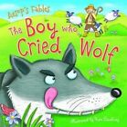 Aesop's Fables the Boy Who Cried Wolf by Miles Kelly (Paperback, 2016)