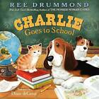 Charlie Goes to School by Ree Drummond (Hardback, 2015)
