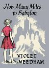 How Many Miles to Babylon? by Violet Needham (Paperback, 2012)