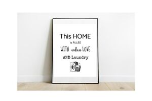 home is filled with love and laundry print quote a4 glossy poster  gift UNFRAMED