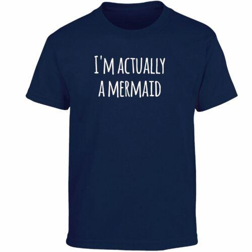 Je suis en fait une sirène Cool Kids T-shirt teetop Slogan Nouveauté Cadeau D/'Anniversaire