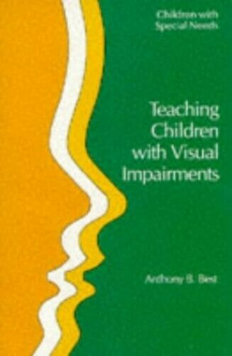 Teaching Children with Visual Impairments (Childre... by Best, Anthony Paperback