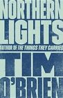 Northern Lights by Tim O'Brien (Paperback, 1999)