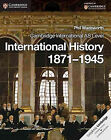 Cambridge International AS Level International History 1871-1945 by Phil Wadsworth (Paperback, 2013)