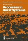 Processes in Karst Systems von Wolfgang Dreybrodt (2011, Taschenbuch)