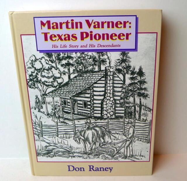 Martin Varner Texas Pioneer His Life and His Descendants Hardback Book