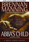 Abba's Child: The Cry of the Heart for Intimate Belonging by Brennan Manning (CD-Audio)
