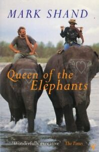 Queen of the Elephants By Mark Shand. 9780099592013