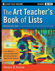 The Art Teacher's Book of Lists, Second Edition, Grades K-12 by Helen D. Hume (Paperback, 2010)