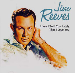JIM-REEVES-Have-I-Told-You-Lately-That-I-Love-You-COUNTRY-MUSIC-OLDIES