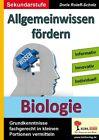 Allgemeinwissen fördern Biologie von Dorle Roleff-Scholz (2014, Taschenbuch)
