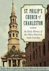 St. Philip's Church of Charleston:: An Early History of the Oldest Parish in South Carolina by Dorothy Middleton Anderson (Paperback / softback, 2015)