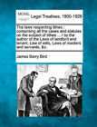 The Laws Respecting Tithes: Comprising All the Cases and Statutes on the Subject of Tithes ... / By the Author of the Laws of Landlord and Tenant, Law of Wills, Laws of Masters and Servants, &C. by James Barry Bird (Paperback / softback, 2010)