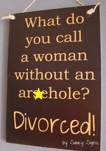 Divorced-Woman-Ar-ehole-Love-Relationship-Sign-naughty-bar-pub-wood-single