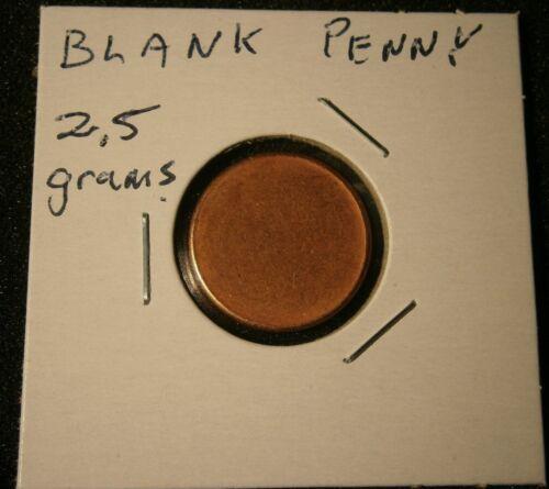 2.5 GRAMS BLANK PENNY PLANCHET MINT ERROR