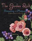 The Garden Quilt: Interpreting a Masterpiece by Barbara Brackman, Ilyse Moore (Paperback / softback, 2012)
