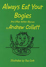 Always Eat Your Bogies: And Other Rotten Rhymes by Andrew Collett (Paperback, 1998)