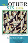 Other Six Days: Vocation, Work and Ministry in Biblical Perspective by R.P. Stevens (Paperback, 2000)