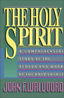 The Holy Spirit: A Comprehensive Study of the Person and Work of the Holy Spirit by John F. Walvoord (Paperback, 1991)