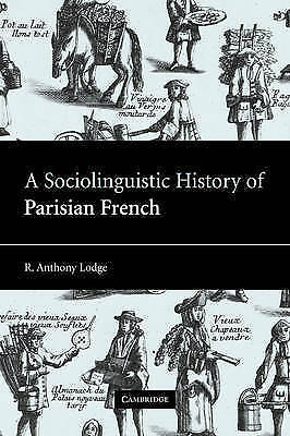1 of 1 - A Sociolinguistic History of Parisian French, Lodge, R. Anthony, Used; Very Good