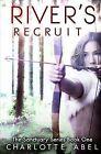 River's Recruit by Charlotte Abel (Paperback / softback, 2012)