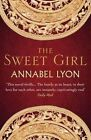 The Sweet Girl by Annabel Lyon (Paperback, 2014)
