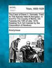 The Case of Dewe V. Samuels: Tried at the Assizes Held at Abingdon, in and for the County of Berks, on Tuesday the 14th of July, 1818, Relating to a Toll Claimed by the Corporation of Newbury by Anonymous (Paperback / softback, 2012)