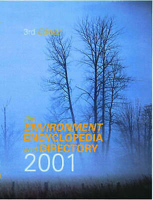 The Environment Encyclopedia and Directory 2001 by 3rd Ed