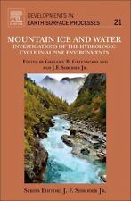Developments in Earth Surface Processes: Mountain Ice and Water :...